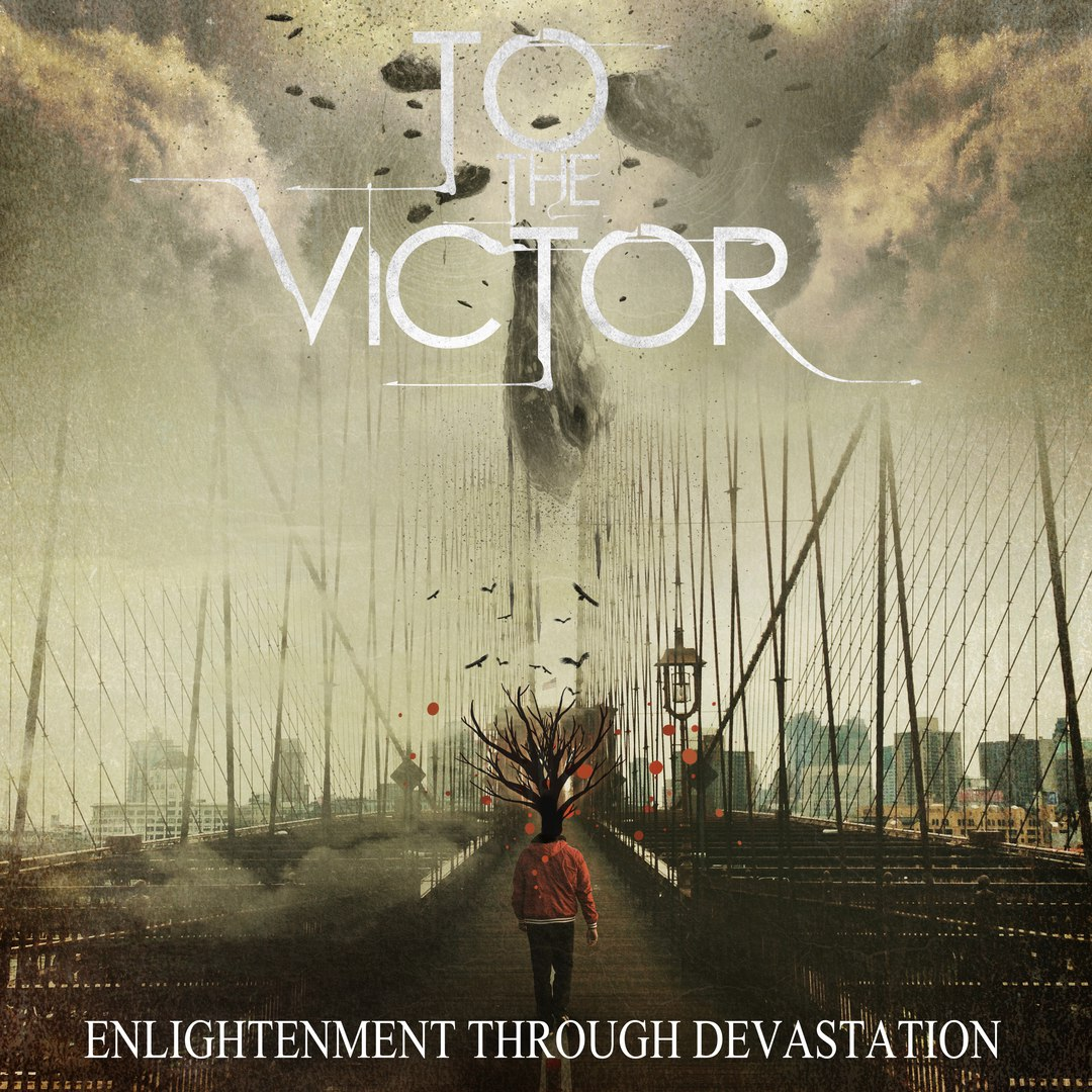 To The Victor - Enlightenment Through Devastation (2016)
