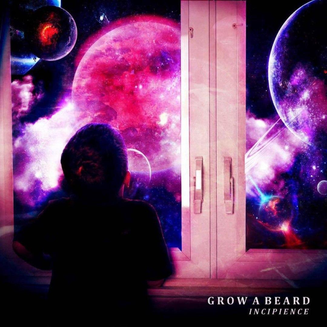Grow a Beard - Incipience (2016)