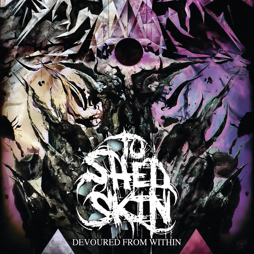 To Shed Skin - Devoured from Within (2017)