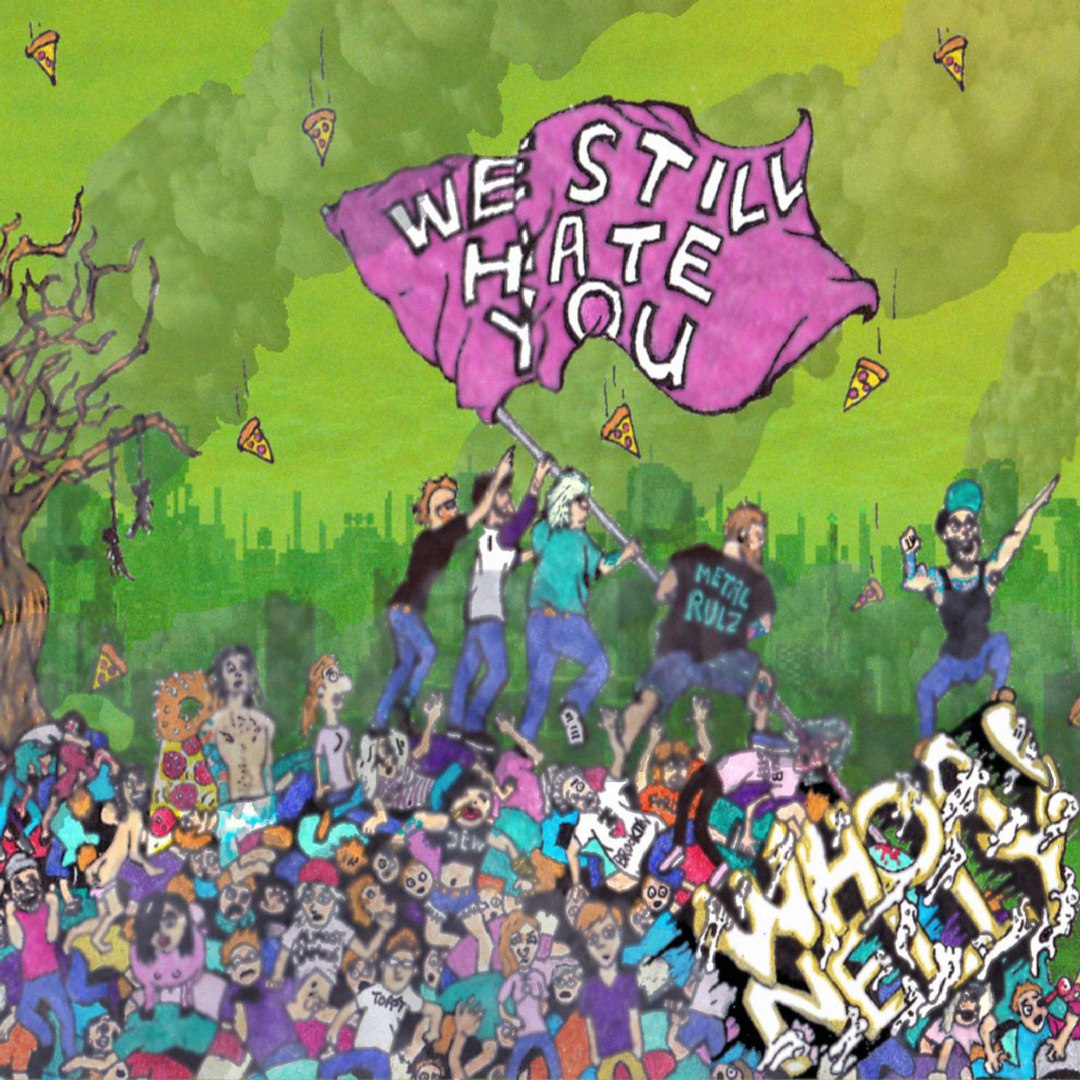 Whoa! Nelly - We Still Hate You (2017)