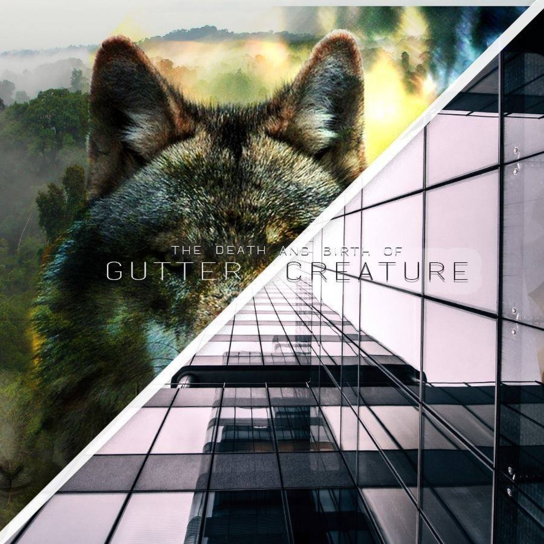 Gutter Creature - The Death and Birth of Gutter Creature [EP] (2017)