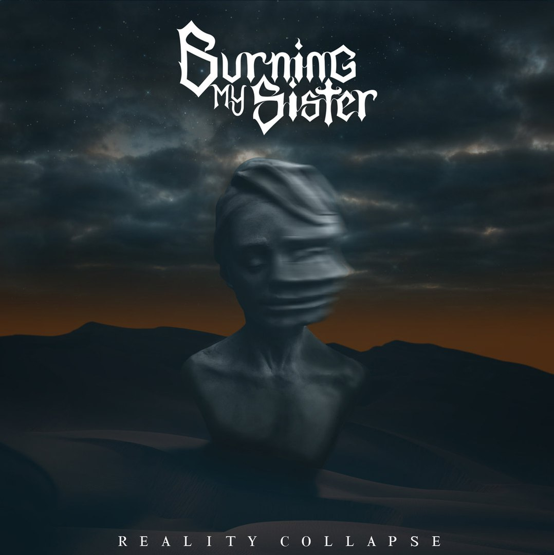 Burning My Sister - Reality Collapse [EP] (2017)