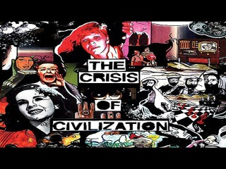 Кризис цивилизации / The Crisis of Civilization (2011)