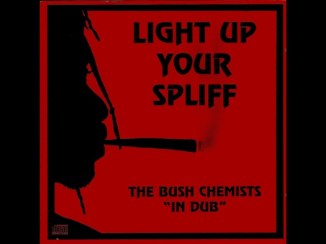 Bush Chemists - Light Up Your Spliff