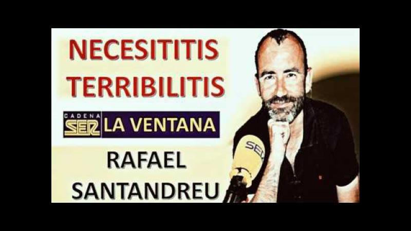 Rafael Santandreu La 'necesititis' y la 'terribilitis' Psicología Cognitiva La Ventana Cadena Ser