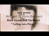 Black Casino and the Ghost - Falling Into Pieces (Official Music Video)