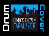 Finger Eleven - Paralyzer (drum cover)