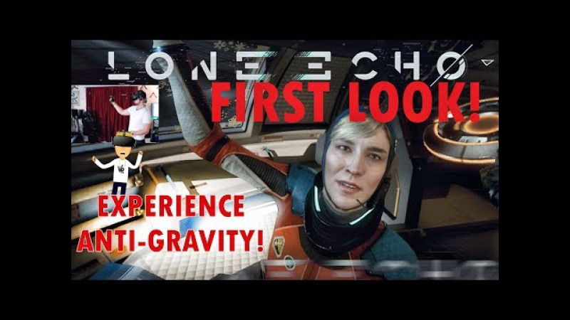 DEFY GRAVITY! | LONE ECHO FIRST LOOK (Oculus Rift)
