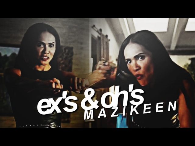 Mazikeen | ex's oh's