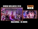 Rimini Wellness 2016 Macumba® Dance Fitness Re Move®