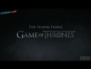 Игра Престолов / Game of Thrones Сезон 7 - превью финальной серии в Full HD 2017
