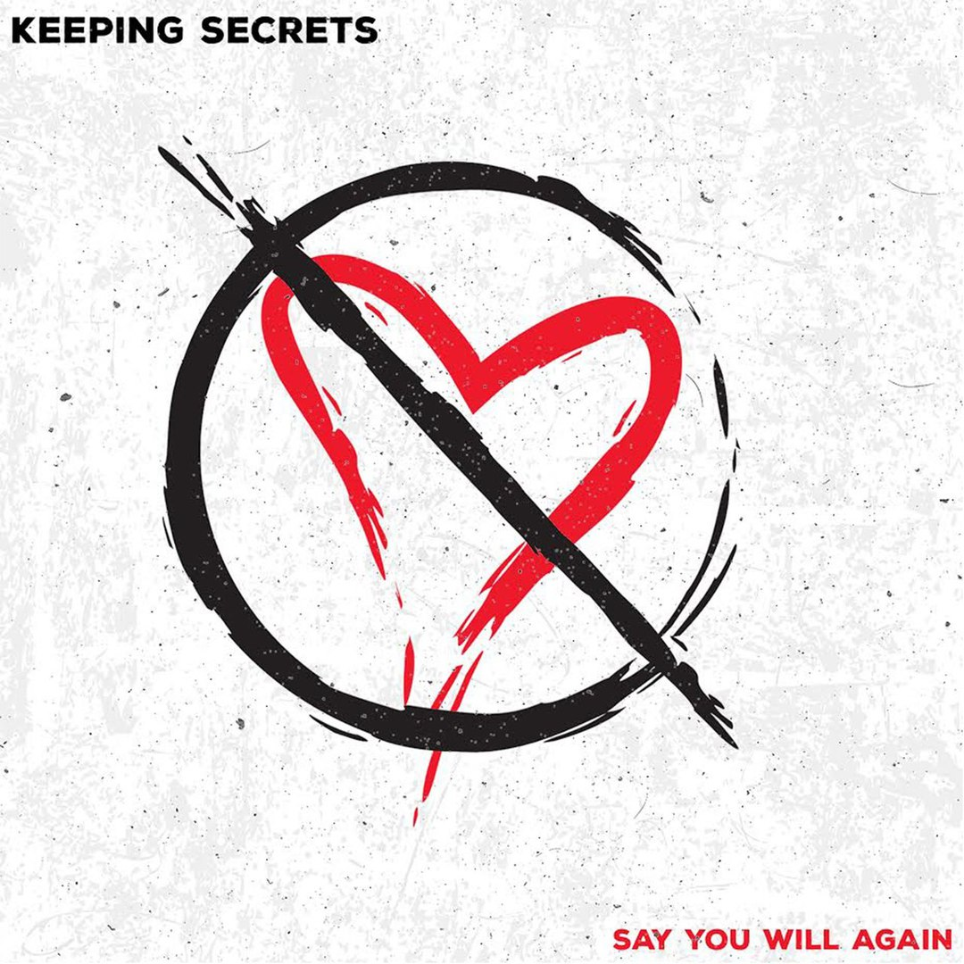 Keeping Secrets - Say You Will Again (2017)