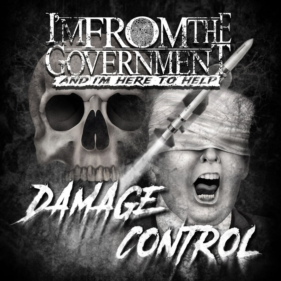 I'm From The Government And I'm Here To Help - Damage Control (2017)