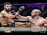 THE MOST BRUTAL UFC KNOCKOUTS COMPILATION # 76 BELLATOR MMA 2017  САМЫЕ ЖЕСТОКИЕ НОКАУТЫ
