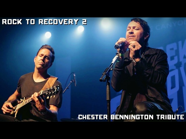 Chester Bennington Tribute feat. Ryan Shuck Wes Geer 'One More Light' Rock to Recovery 2