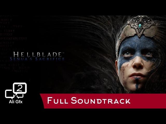 Hellblade: Senua's Sacrifice - Full Soundtrack OST