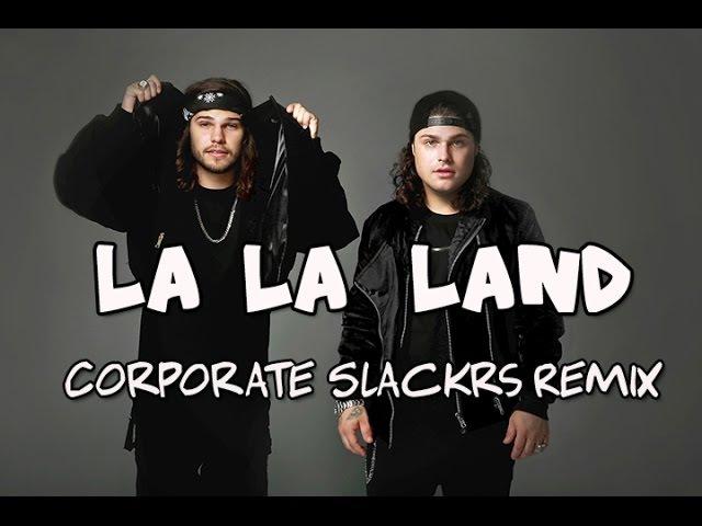 DVBBS Shaun Frank– La La Land ( Corporate Slackrs Remix ) ft Delaney Jane