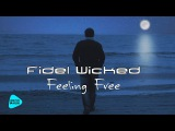 Fidel Wicked - Feeling Free (Official Audio 2017)