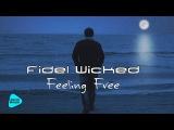 Fidel Wicked - Feeling Free (Official Audio 2017)