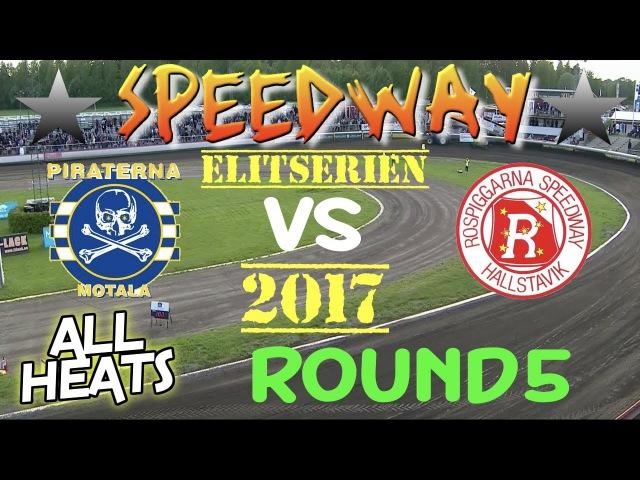 Speedway 2017 Elitserien Round 5 Piraterna Motala VS Rospiggarna Hallstavik All Heats