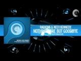 Radion6 &amp Neev Kennedy - Nothing Here But Goodbye FULL (Matt Bukovski Remix) RNM