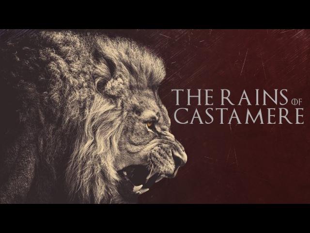 The Rains of Castamere   Lannister Tribute [GoT]