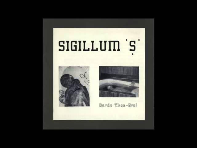 Sigillum S - Bardo Thos-Grol (Full Album)