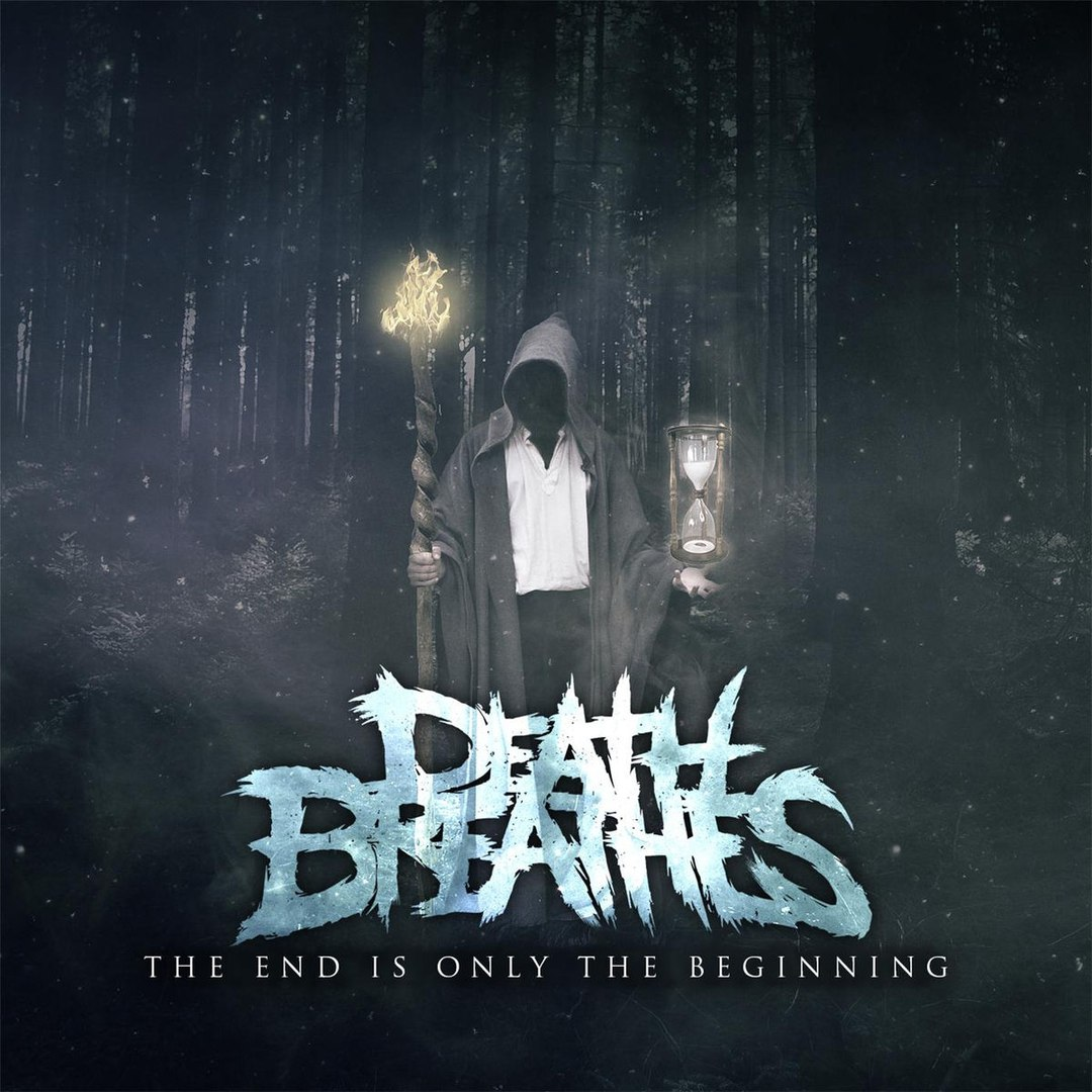 Death Breathes - The End Is Only the Beginning (2017)