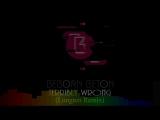 Beborn Beton - Terribly Wrong (Longren Remix)