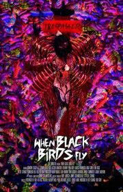 Когда прилетают черные птицы / When Black Birds Fly (2016)