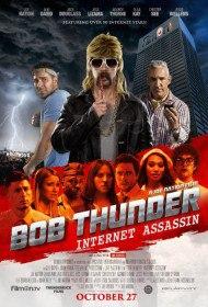 Боб Тандер: Интернет-убийца / Bob Thunder: Internet Assassin (2015)