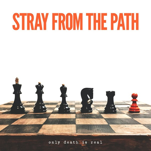 Stray From The Path - Only Death Is Real [single] (2017)