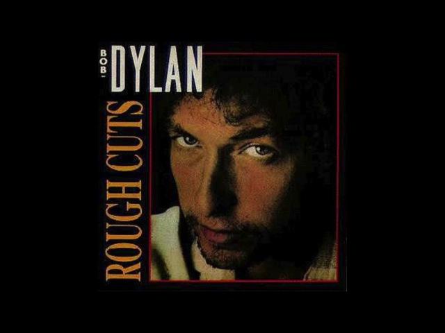 Bob Dylan - Rough Cuts (Infidels Sessions) [Possible Bootleg Series Vol. 14, Edited]