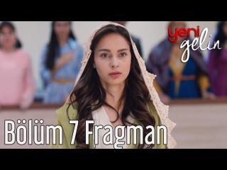 Yeni Gelin 7. Bölüm Fragman