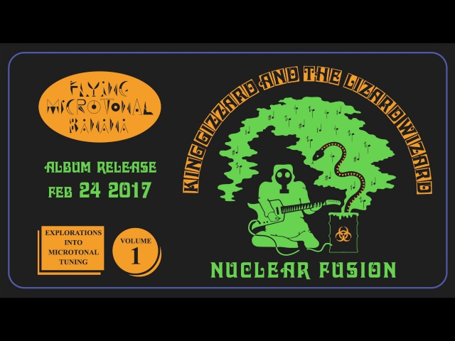 King Gizzard The Lizard Wizard Nuclear Fusion Official Audio