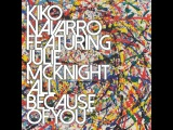 Kiko Navarro feat. Julie McKnight - All Because Of You (Karim Sahraoui Motor City Instrumental)