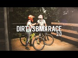 DIRT vs BMX RACE 2.0  Tristan Botteram - Djeronimo Slots
