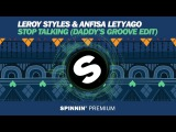 Leroy Styles &amp Anfisa Letyago - Stop Talking (Daddy's Groove Edit) FREE DOWNLOAD