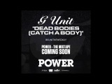 G-Unit - Catch A Body (Radio Rip)  POWER The Mixtape Coming Soon