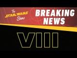 Star Wars Episode VIII Title Revealed!  The Star Wars Show