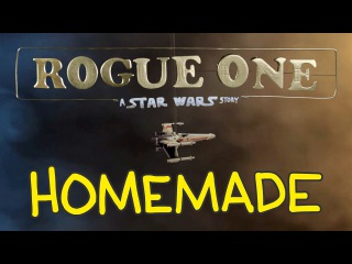 Rogue One: A Star Wars Story Trailer - Homemade Shot for Shot