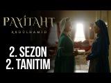 Payitaht Abdülhamid 2. Sezon 2. Tanıtım