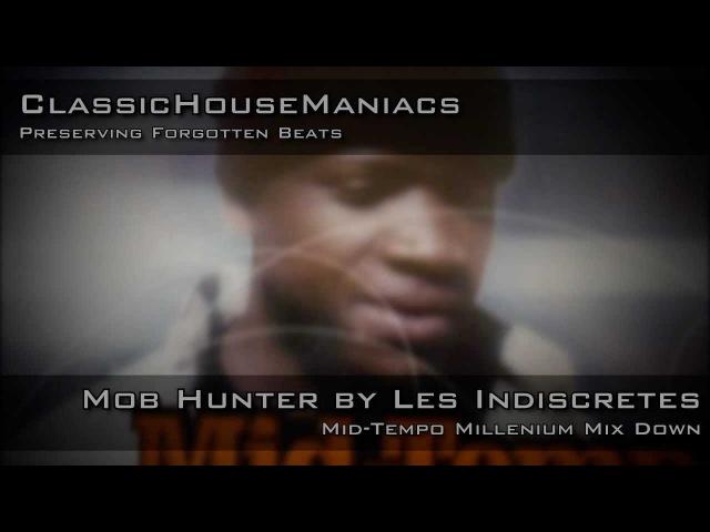 Les Indiscretes - Mob Hunter *Mid-Tempo*