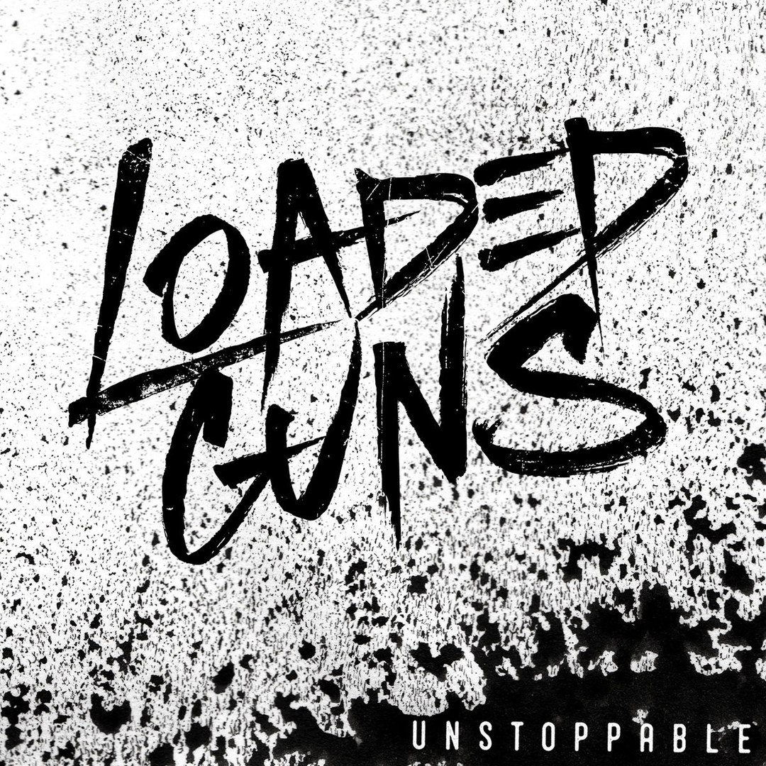 Loaded Guns - Unstoppable [EP] (2017)