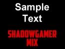 Sample text SHADOWGAMER MIX