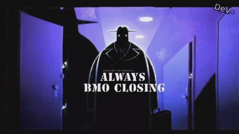 Adventure Time S09E16 Always BMO Closing - Время Приключений (rus sub) Сезон 9 Серия 16 Субтитры (Перевод DeVa)