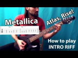 HOW TO PLAY Metallica - Atlas, Rise! (Full intro riff + tab & backing track). Качевый риFAQ #31