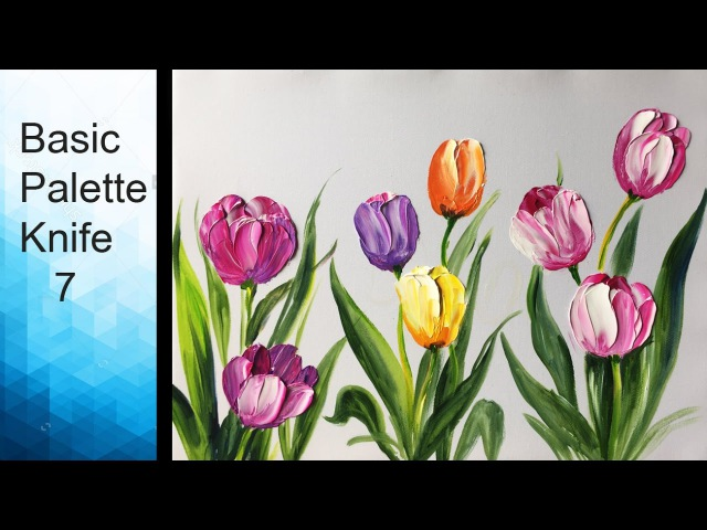 Paint Tulip flowers with Acrylic Paints and a Palette Knife - Basic Acrylic Techniques - Episode 7