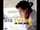 ATB - The DJ In The Mix 3. Summer Rain 132 BPM MIX