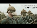 World War 1 (in Colour) Rare Combat Footage 1914-1918